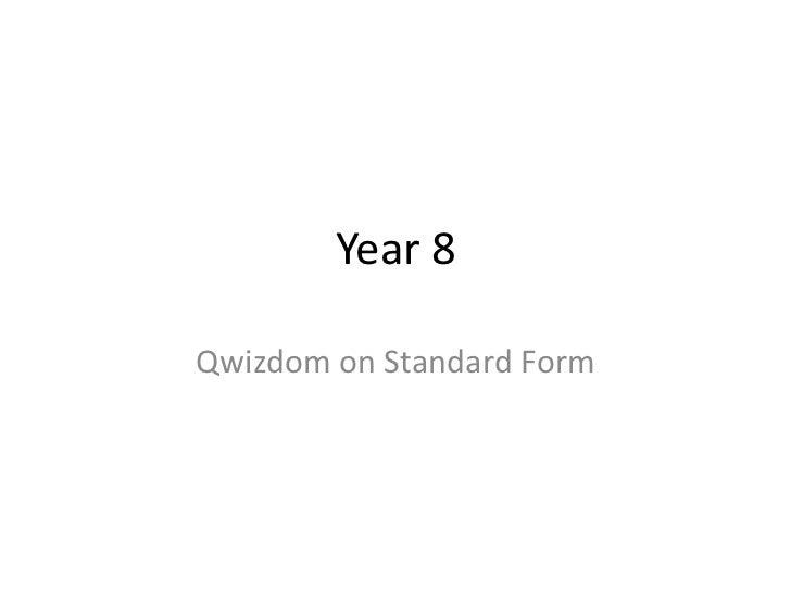 Year 8<br />Qwizdom on Standard Form<br />