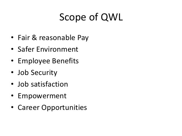 qwl notes Qwl(qwl) is one of the key  2 preliminary notes quality of life is the broader concept of quality of working life given that female participation at work is.