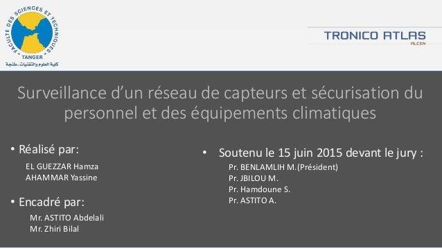 Surveillance d'un réseau de capteurs et sécurisation du personnel et des équipements climatiques • Réalisé par: EL GUEZZAR...