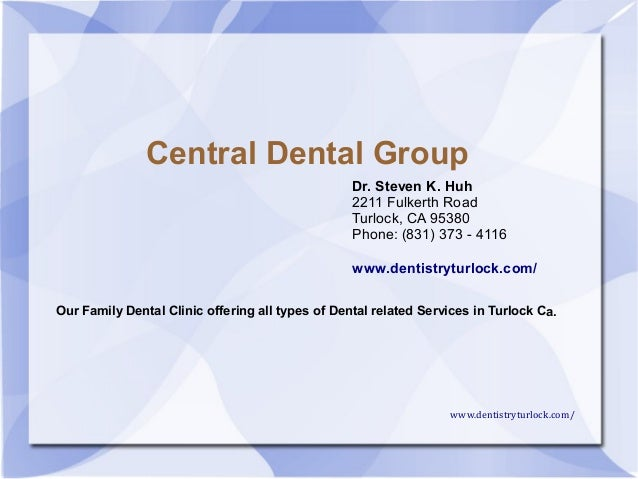 Central Dental Group Our Family Dental Clinic offering all types of Dental related Services in Turlock Ca. www.dentistrytu...
