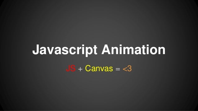 Javascript Animation with Canvas - Gregory Starr 2015