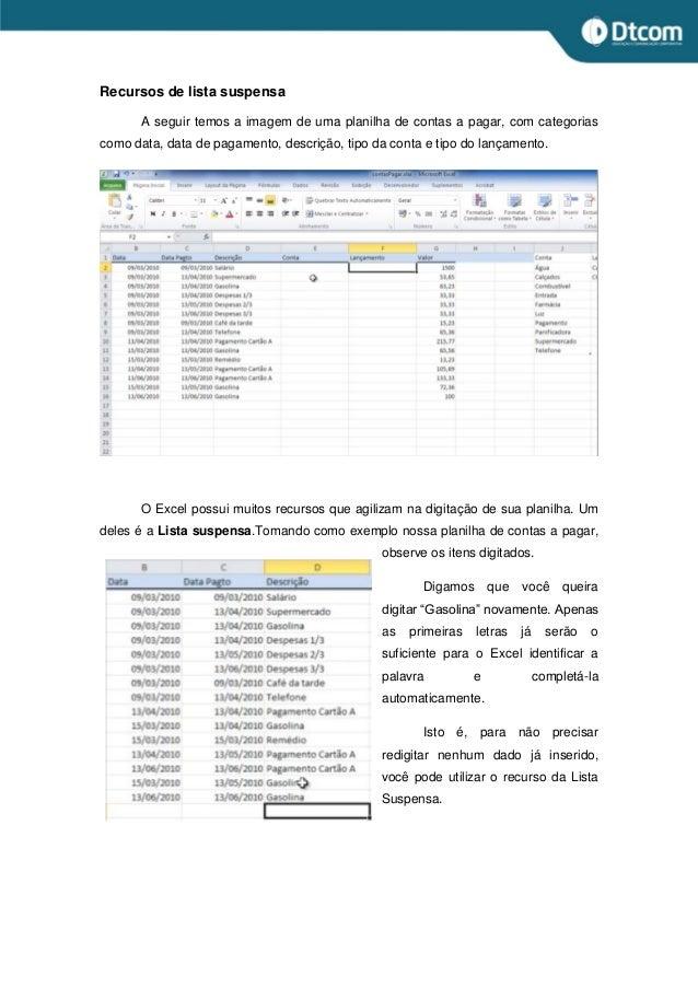 Recursos de lista suspensa A seguir temos a imagem de uma planilha de contas a pagar, com categorias como data, data de pa...