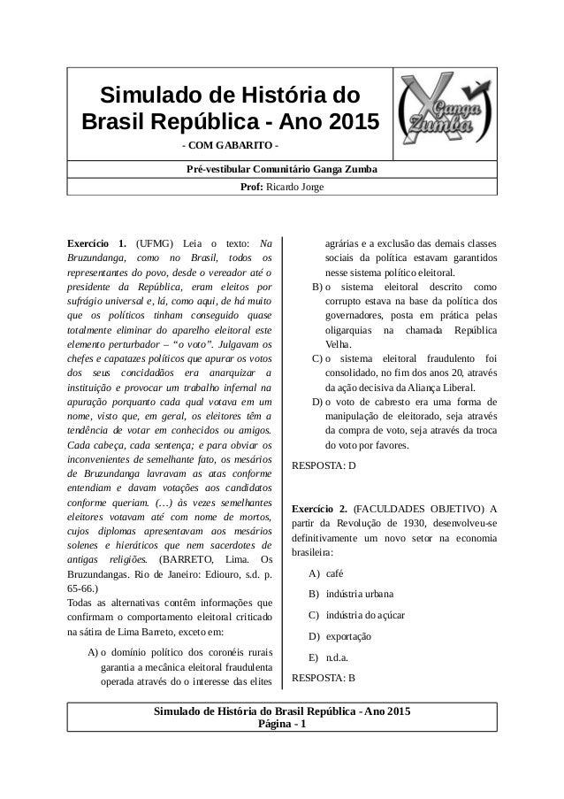 Simulado de História do Brasil República - Ano 2015 - COM GABARITO - Pré-vestibular Comunitário Ganga Zumba Prof: Ricardo ...