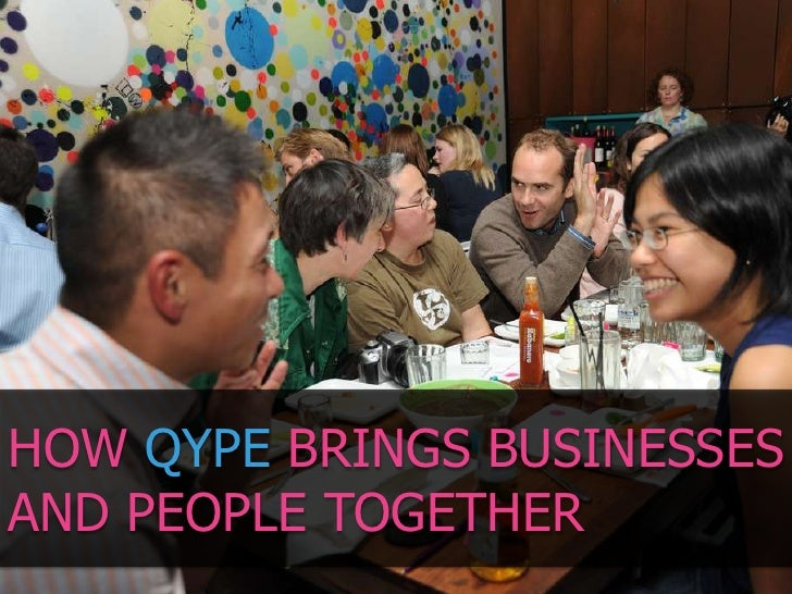HOW QYPE BRINGS BUSINESSES AND PEOPLE TOGETHER<br />