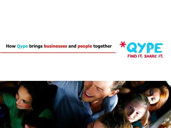 <ul><li>How  Qype  brings  businesses  and  people  together </li></ul>