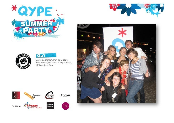 QYPE	  SUMMER	  PARTY	  2011	  Retrouvez les photos de nos Qype Events sur http://www.qype.fr ; https://www.facebook.com/Q...