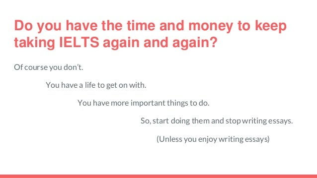 how to write an ielts essay and stop wasting your time 12