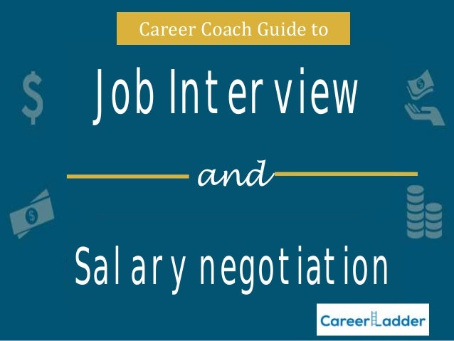 And Job Interview Salary Negotiation Career Coach Guide To ...
