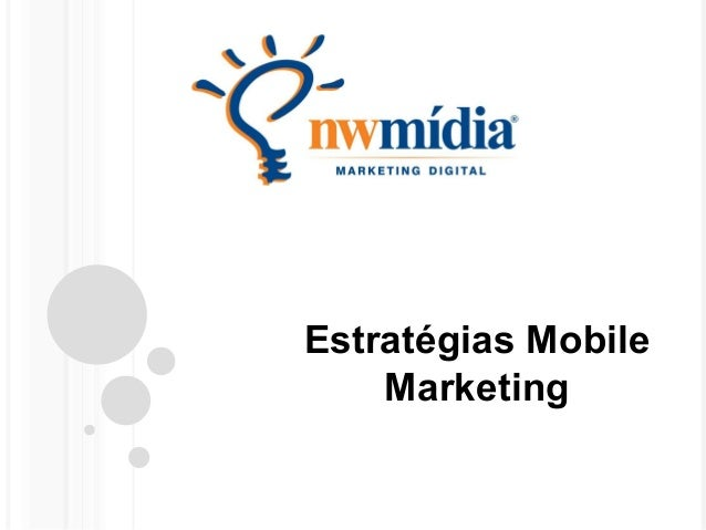 Estratégias Mobile  Marketing