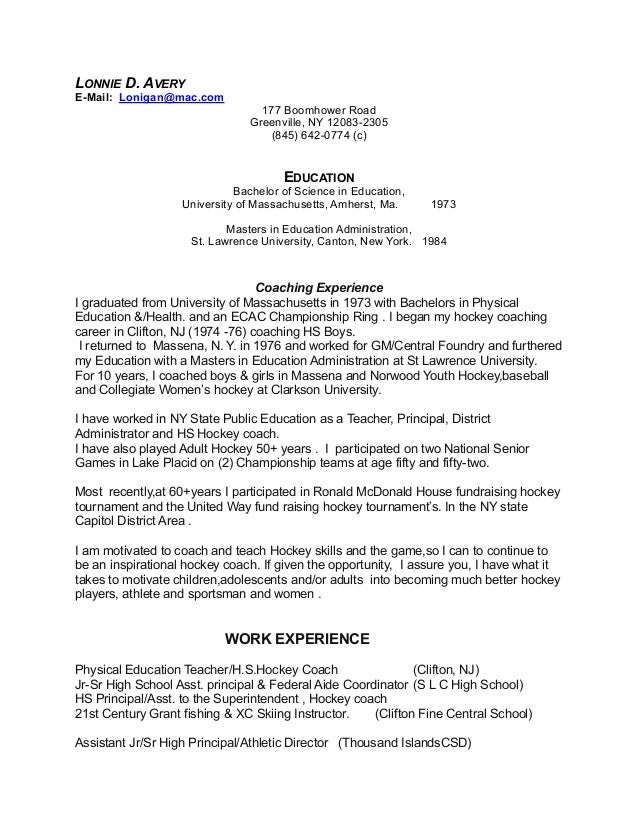 Hockey Coaching Resume. LONNIE D. AVERY E Mail: Lonigan@mac.com 177  Boomhower Road ...  Coaching Resume