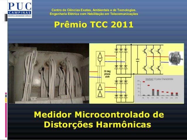 Centro de Ciências Exatas, Ambientais e de Tecnologias. Engenharia Elétrica com Habilitação em Telecomunicações Prêmio TCC...