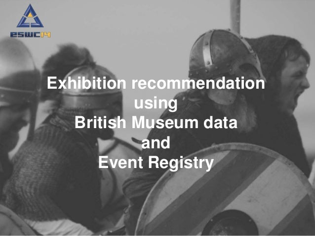 Exhibition recommendation  using  British Museum data  and  Event Registry