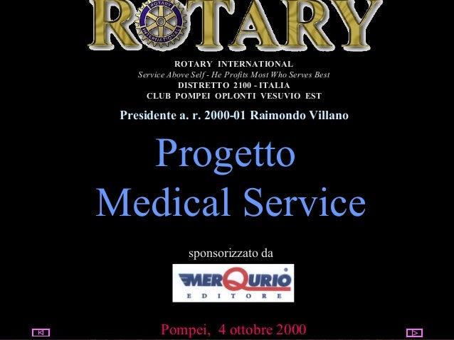 27.06.13 utente@dominio ClubPompeiOplontiVesuvio Est ROTARY Progetto Medical Service Pompei, 4 ottobre 2000 sponsorizzato ...