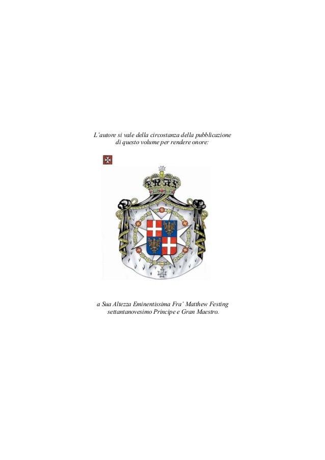 5 L'autore si vale della circostanza della pubblicazione di questo volume per rendere onore: a Sua Altezza Eminentissima F...