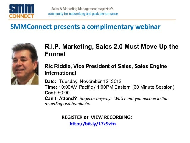 SMMConnect presents a complimentary webinar REGISTER or VIEW RECORDING: http://bit.ly/17z9vfn R.I.P. Marketing, Sales 2.0 ...