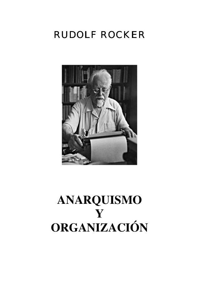 RUDOLF ROCKER  ANARQUISMO Y ORGANIZACIÓN