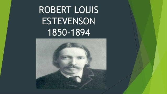 ROBERT LOUIS ESTEVENSON 1850-1894