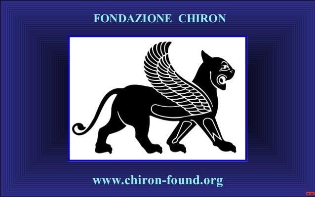 FONDAZIONE CHIRON www.chiron-found.org