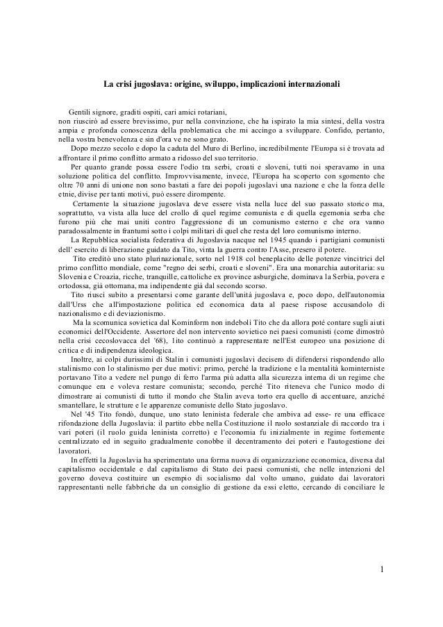 1 La crisi jugoslava: origine, sviluppo, implicazioni internazionali Gentili signore, graditi ospiti, cari amici rotariani...