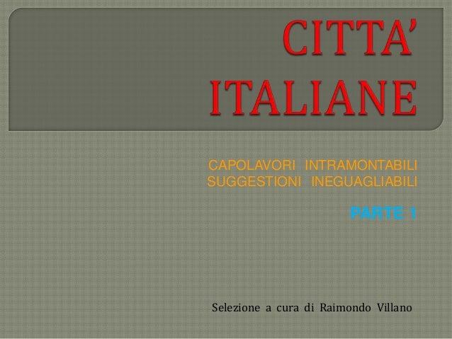 CAPOLAVORI INTRAMONTABILI SUGGESTIONI INEGUAGLIABILI PARTE 1 Selezione a cura di Raimondo Villano