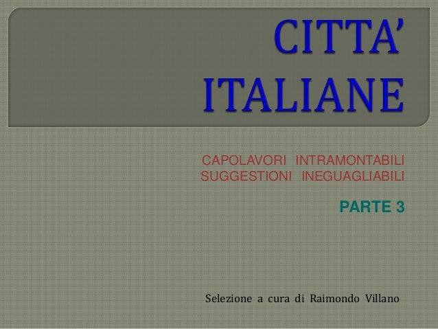 CAPOLAVORI INTRAMONTABILI SUGGESTIONI INEGUAGLIABILI PARTE 3 Selezione a cura di Raimondo Villano