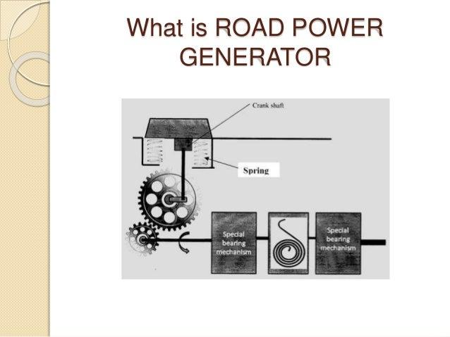 Design & fabrication of road power generator2.
