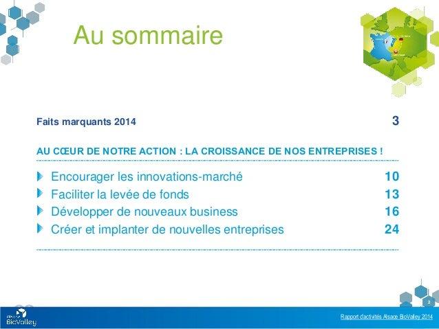 Rapport d'activités Alsace BioValley 2014 2 Au sommaire Faits marquants 2014 3 AU CŒUR DE NOTRE ACTION : LA CROISSANCE DE ...