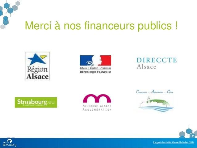 Rapport d'activités Alsace BioValley 2014 27 Merci à nos financeurs publics !