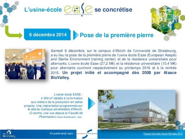 Rapport d'activités Alsace BioValley 2014 8 L'usine-école se concrétise 6 décembre 2014 Samedi 6 décembre, sur le campus d...