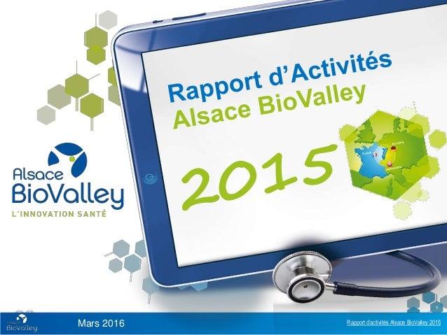 Rapport d'activités Alsace BioValley 2015 1 Mars 2016
