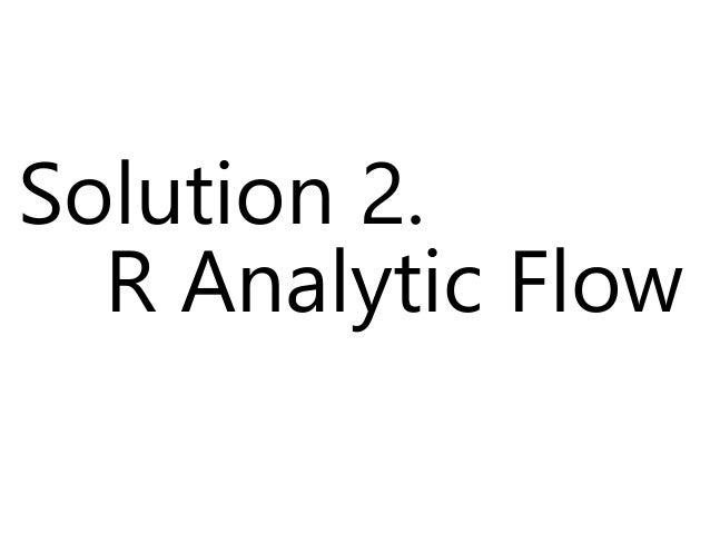 君自身の目で確かめてくれ! R Analytic FlowのHPは 以下の通りだ! http://r.analyticflow.com/ja/