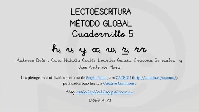 h, v, y, x, w, r, rr Autores: Belén Caro, Natalia Cortés, Lourdes García, Cristina González y José Antonio Mora Los pictog...