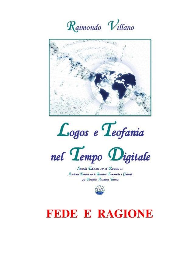 Raimondo Villano - Logos e teofania nel tempo digitale 3 FEDE E RAGIONE