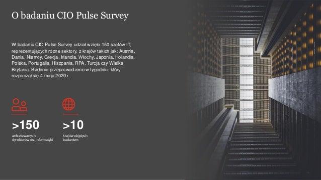 PwC Strategy& 19 O badaniu CIO Pulse Survey >150 ankietowanych dyrektorów ds. informatyki >10 krajów objętych badaniem W b...