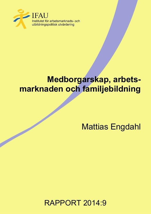 Medborgarskap, arbets- marknaden och familjebildning Mattias Engdahl RAPPORT 2014:9