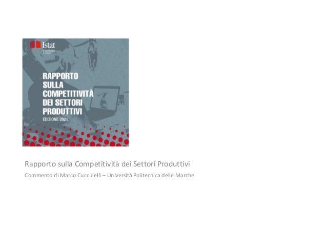 Rapporto sulla Competitività dei Settori Produttivi Commento di Marco Cucculelli – Università Politecnica delle Marche