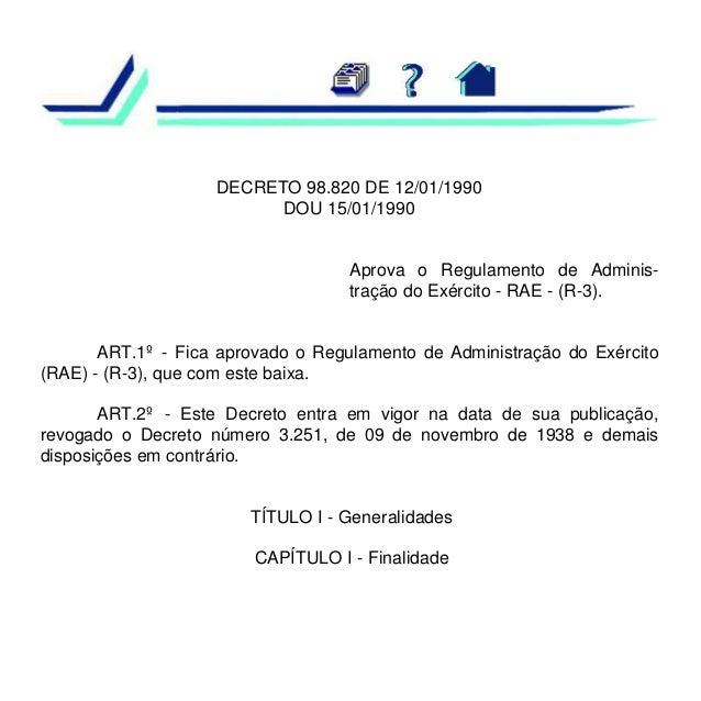 DECRETO 98.820 DE 12/01/1990 DOU 15/01/1990  Aprova o Regulamento de Administração do Exército - RAE - (R-3).  ART.1º - Fi...