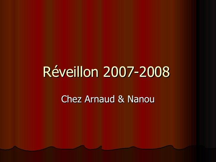 Réveillon 2007-2008 Chez Arnaud & Nanou