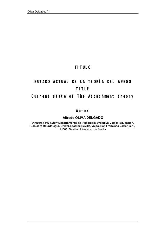 Oliva Delgado, A TÍTULO ESTADO ACTUAL DE LA TEORÍA DEL APEGO TITLE Current state of The Attachment theory Autor Alfredo OL...