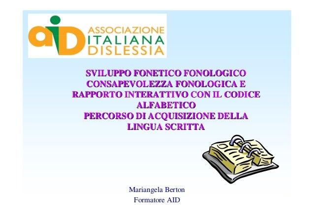 SVILUPPO FONETICO FONOLOGICO  CONSAPEVOLEZZA FONOLOGICA ERAPPORTO INTERATTIVO CON IL CODICE            ALFABETICO  PERCORS...