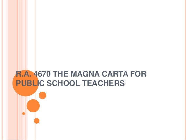R.A. 4670 THE MAGNA CARTA FOR PUBLIC SCHOOL TEACHERS