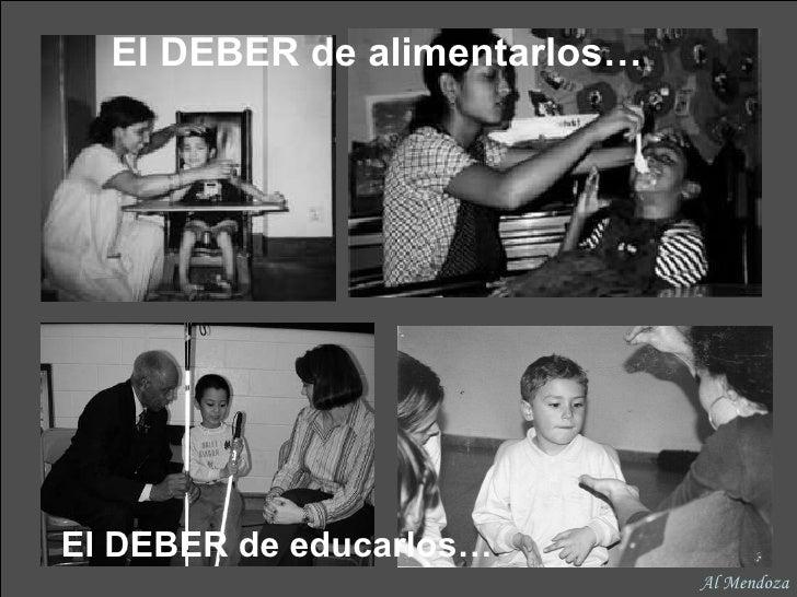 El DEBER de alimentarlos… El DEBER de educarlos… Al Mendoza