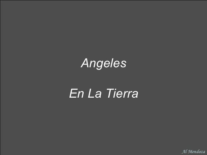Angeles En La Tierra Al Mendoza