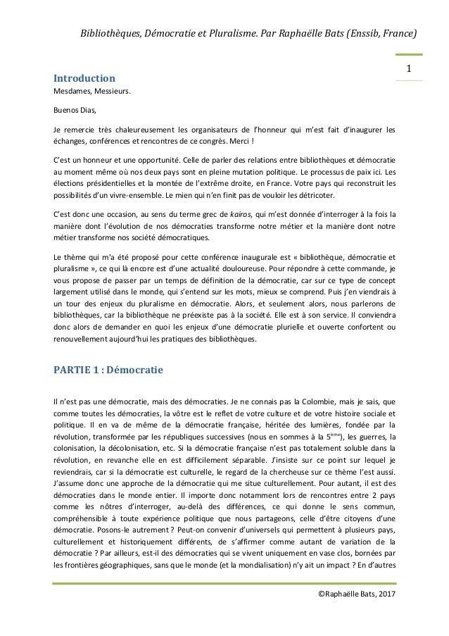 Bibliothèques, Démocratie et Pluralisme. Par Raphaëlle Bats (Enssib, France) ©Raphaëlle Bats, 2017 1 Introduction Mesdames...