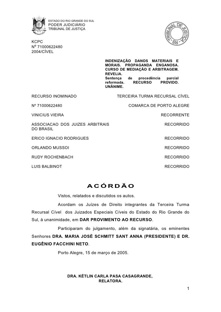 ESTADO DO RIO GRANDE DO SUL        PODER JUDICIÁRIO        TRIBUNAL DE JUSTIÇA   KCPC Nº 71000622480 2004/CÍVEL           ...