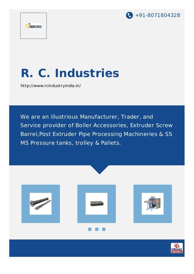 +91-8071804328 R. C. Industries http://www.rcindustryindia.in/ We are an illustrious Manufacturer, Trader, and Service pro...