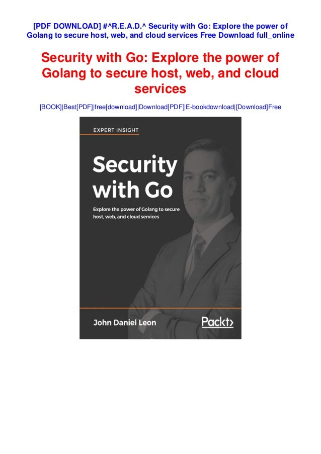 [PDF DOWNLOAD] #^R.E.A.D.^ Security with Go: Explore the power of Golang to secure host, web, and cloud services Free Down...