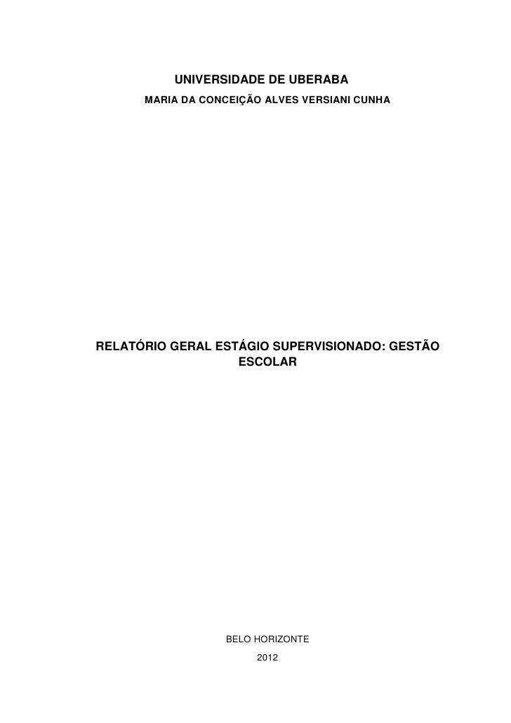 UNIVERSIDADE DE UBERABA      MARIA DA CONCEIÇÃO ALVES VERSIANI CUNHARELATÓRIO GERAL ESTÁGIO SUPERVISIONADO: GESTÃO        ...