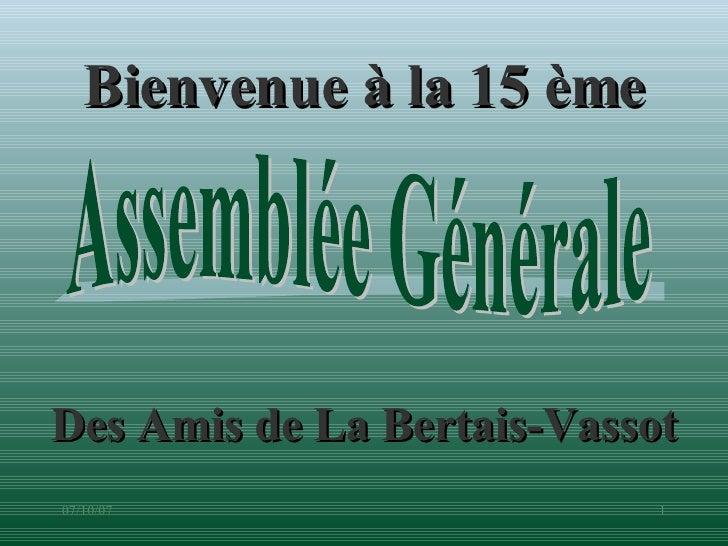 Bienvenue à la 15 ème Des Amis de La Bertais-Vassot Assemblée Générale