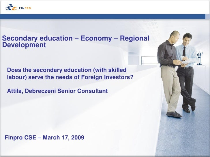 Secondary education – Economy – Regional Development    Does the secondary education (with skilled  labour) serve the need...